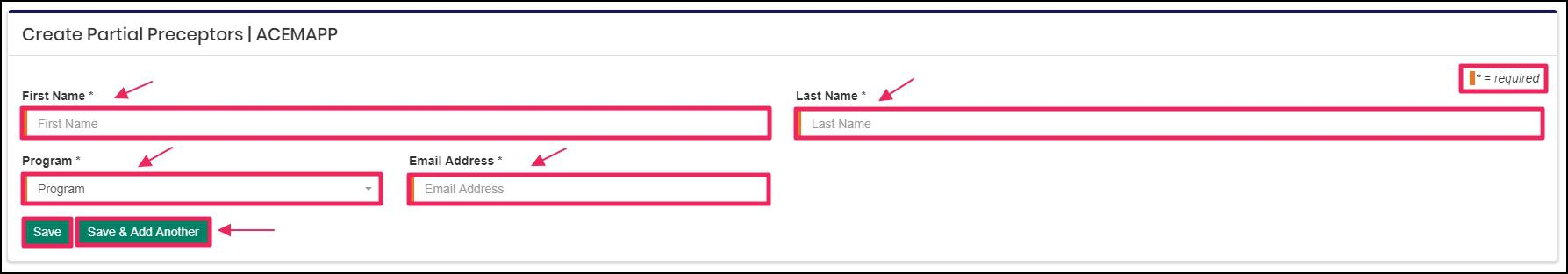 Image pointing to required field legend, first name, last name, email address, program required fields, and save and save and add another button on creating partial preceptors page